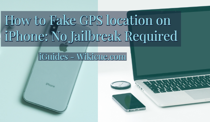 How-to-Fake-GPS-location-on-iPhone