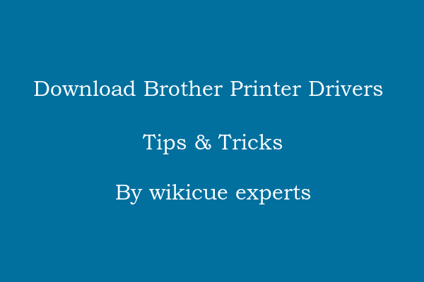How to Download Brother Printer Drivers